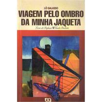 Viagem Pelo Ombro Da Minha Jaqueta - Lô Galasso