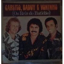 Lp Carlito, Baduy E Voninho - Os Reis Do Batidão - 1977