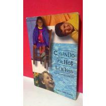 Livro Criando Filhos Incríveis Em Tempos Difíceis Geri Laing