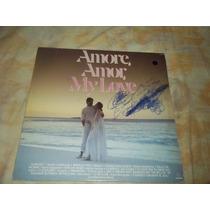 Lp Vinil Coletânea Amore, Amor, My Love - Som Livre 1988