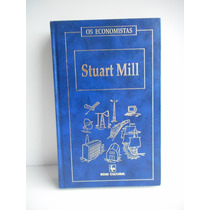 Livro Os Economistas Stuart Mill Vol. 2