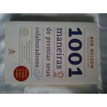 Livro 1001 Maneiras De Premiar Seus Colaboradores- Nº 1604