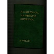 Livros As Hortaliças Na Medicina Domésticas