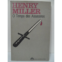 O Tempo Dos Assassinos - Henry Miller - Sebo Brisa
