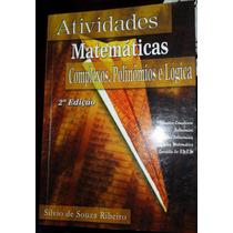 Atividades Matemáticas - Complexos,polinômios E Lógica
