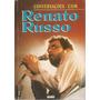 Livro Conversações Com Renato Russorenato Russo