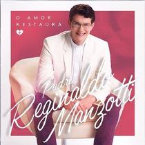 Cd Padre Reginaldo Manzotti - O Amor Restaura (988296)