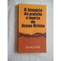 Livro - A História Da Paixão E Morte De Jesus Cristo