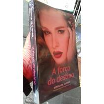 Livro A Força Do Destino - Monica De Castro