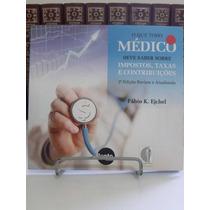 Livro - O Que Todo Médico Deve Saber Sobre Imposto - Fábio