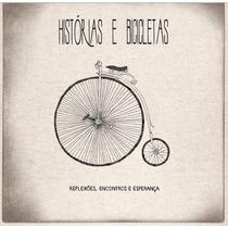 Cd Histórias E Bicicletas - Cd Oficina G3 - Cd Rock Gospel