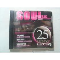 Cd Soul Music 25 Mundo Hits Vol 2 (original) Frete R$ 8,00
