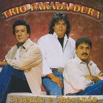 Cd Trio Parada Dura Bebendo E Chorando