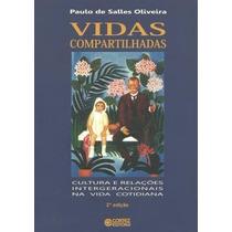 Livro Vidas Compartilhadas Paulo De Salles Oliveira