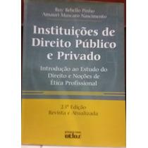 Livro - Instituições De Direito Público E Privado