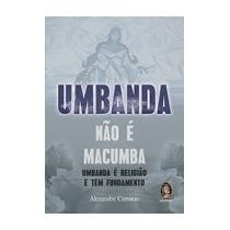 Livro Umbanda Não É Macumba