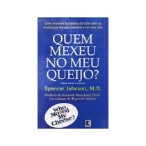 Spencer Johnson Quem Mexeu No Meu Queijo Editora Record 2001