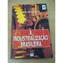 Livro: A Industrializacao Brasileira - Col.polemica