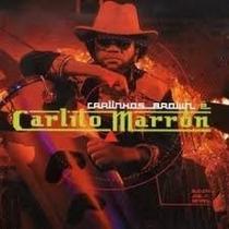 Cd Carlinhos Brown É Carlito Marrón