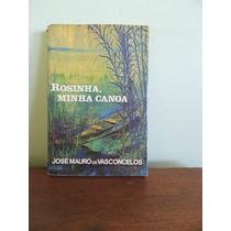 Livro Rosinha, Minha Canoa - Jose Mauro De Vasconcelos