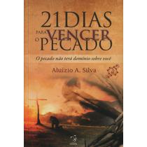 Livro - 21 Dias Para Vencer O Pecado - Pr Aluízio A.silva