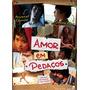 Dvd Amor Em Pedaços Novo Original Lacrado Cinema Europeu