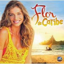 Cd Novela Flor Do Caribe Nacional * Lacrado * Raridade