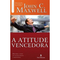 Livro: A Atitude Vencedora - John C. Maxwell