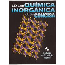 Livro Química Inorgânica Não Tão Concisa J.d.lee