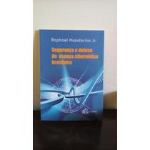 Livro:segurança E Defesa Do Espaço Cibernético Brasileiro