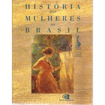 Livro História Das Mulheres No Brasil 2010