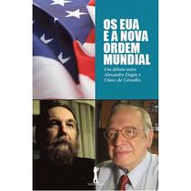 Os Eua E A Nova Ordem Mundial( Olavo De Carvalho/ Al. Dugin)