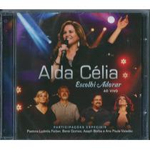 Cd Alda Célia - Escolhi Adorar - Ao Vivo [original]