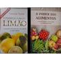 Kit Mini Livros O Poder De Cura Do Limão E Dos Alimentos