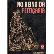 Livro No Reino Da Feitiçaria - N. A. Molina (bruxaria,magia)