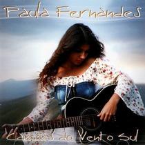 Cd Paula Fernandes Canções Do Vento Sul Novo Lacrado