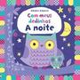 Noite, A - Com Meus Dedinhos, Baggott, Stella  2018