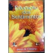 Livro Educação Dos Sentimentos - Jason Camargo
