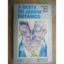 Livro A Besta Do Jardim Botânico Licínio Rios Neto Autografa