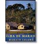 Ilha De Marajó Paisagem, Cultura E Natur Editora Banco Suda