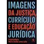 Imagens Da Justiça, Curriculo E Educaçao Juridica