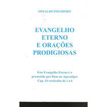 Livro - Evangelho Eterno E Orações Prodigiosas - Polidoro