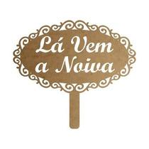 Plaquinha Noiva - Frases Personalizadas Lá Vem A Noiva A001