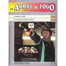 Armas De Fogo - Ligeiras Esportivas E Militares - Fasc. 19
