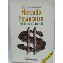 Livro: Fortuna, E - Mercado Financeiro - Produtos E Serviços