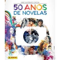 Figurinhas Avulsas 50 Anos De Novelas Globo Panini Coleção
