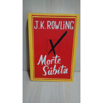 Livro Morte Súbita - J.k. Rowling