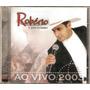 Cd Robério E Seus Teclados - Ao Vivo 2003 - Novo***