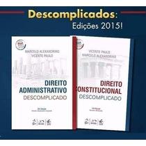 Direito Administrativo E Constitucional Descomplicado 2015