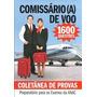 Coletânea De Provas - Comissário De Voo - 1600 Questões